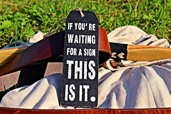 if-you-are-waiting-for-a-sign